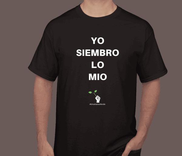Una Vaina Verde - T-Shirt Siembro Lo Mio